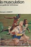 """Georges Lambert - La musculation - """"Le guide de l'entraîneur""""."""
