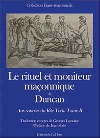 Georges Lamoine - Le rituel et moniteur maçonnique de Duncan - Tome 2, Aux sources du rite York.