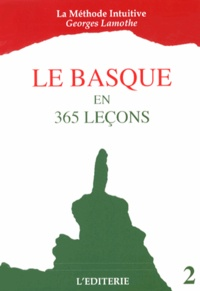 Georges Lamothe - Le basque en 365 leçons - Volume 2, La méthode intuitive.