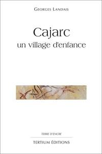 Georges Landais - CAJARC. - Un village d'enfance.