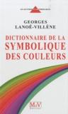 Georges Lanoe-Villene - Dictionnaire de la symbolique des couleurs.