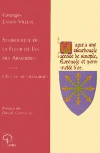 Georges Lanoe-Villene - Symbolique de la fleur de lys des armoiries. suivi de L'écu en art héraldique, l'écuyer.