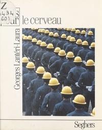 Georges Lantéri-Laura et Luc Decaunes - Le cerveau.
