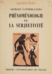 Georges Lantéri-Laura et Jean Hyppolite - Phénoménologie de la subjectivité.