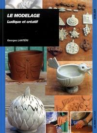 Georges Lantéri - Le Modelage - Ludique et créatif.