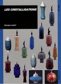 Georges Lantéri - Les cristallisations.