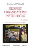 Georges Lapassade - Groupes, organisations, institutions.