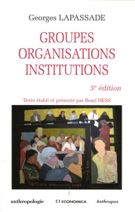 Georges Lapassade - Groupes, organisations, institutions.