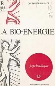 Georges Lapassade et Jean-Michel Palmier - La bio-énergie.