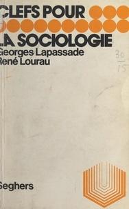 Georges Lapassade et René Lourau - La sociologie.
