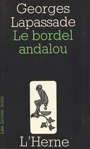 Georges Lapassade - Le Bordel andalou.