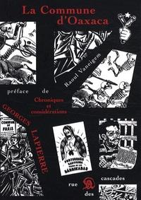 """Georges Lapierre - La Commune d'Oaxaca - Chroniques et consédérations précédé de """"Vive la Commune !"""" par Raoul Vaneigem."""