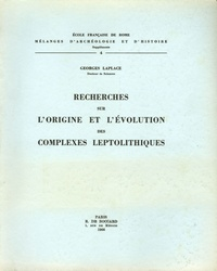 Georges Laplace - Recherches sur l'origine et l'évolution des complexes leptolithiques.
