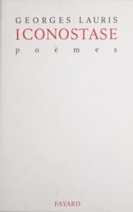 Georges Lauris - Iconostase - Poèmes.