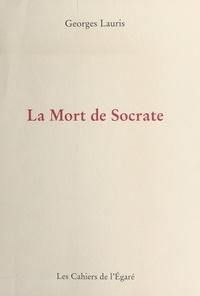 Georges Lauris - La mort de Socrate.