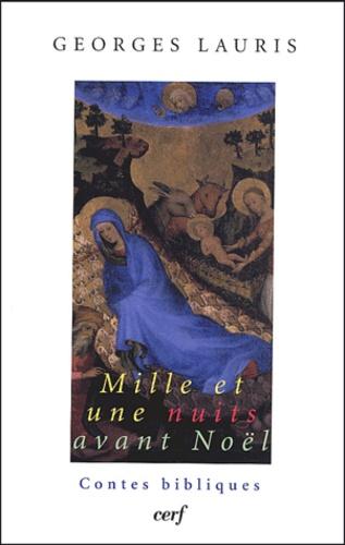 Georges Lauris - Mille et une nuits avant Noël - Contes bibliques.