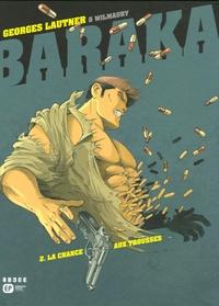 Georges Lautner et  Wilmaury - Baraka Tome 2 : La Chance aux trousses.