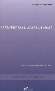 Georges Le Breton - Premiers pas d'après la mort.