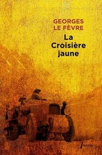 Georges Le Fèvre - La croisière jaune - Expédition Citroën Centre-Asie, Haardt-Audoin-Dubreuil.