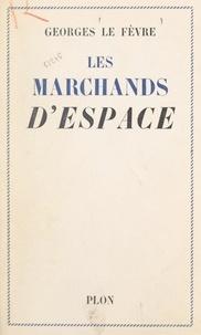 Georges Le Fèvre - Les marchands d'espace.