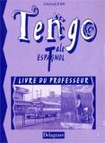 Georges Le Gac et Albert Bensoussan - Espagnol Terminale Tengo. - Livre du professeur.