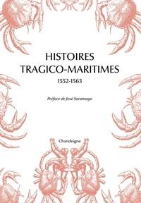 Georges Le Gentil - Histoires tragico-maritimes 1552-1563 - Chefs-d'oeuvre des naufrages portugais.
