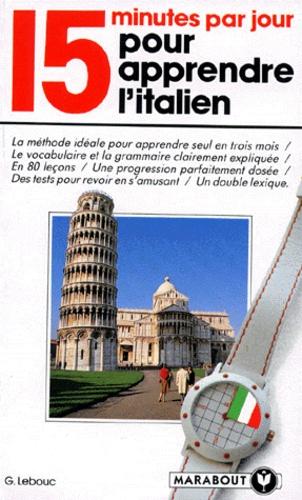 Georges Lebouc - 15 minutes par jour pour apprendre l'italien.