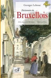Georges Lebouc et  Clou - Dictionnaire du Bruxellois.