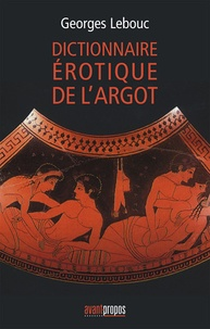 Georges Lebouc - Dictionnaire érotique de l'argot.