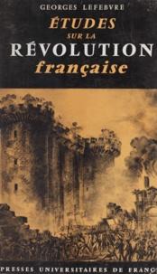 Georges Lefebvre et Albert Soboul - Études sur la Révolution française.
