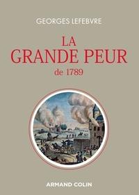 Georges Lefebvre - La grande peur de 1789 - Suivi de Les foules révolutionnaires.