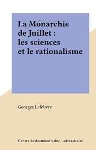 Georges Lefebvre - La Monarchie de Juillet : les sciences et le rationalisme.