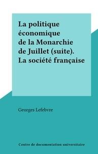 Georges Lefebvre - La politique économique de la Monarchie de Juillet (suite). La société française.