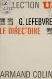 Georges Lefebvre et Robert Laurent - Le Directoire.