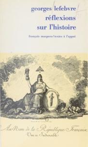 Georges Lefebvre et Albert Soboul - Réflexions sur l'histoire.