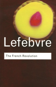 Georges Lefebvre - The French Revolution - From its origins to 1793.