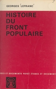 Georges Lefranc - Histoire du Front Populaire, 1934-1938.