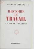 Georges Lefranc - Histoire du travail et des travailleurs.