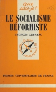 Georges Lefranc et Paul Angoulvent - Le socialisme réformiste.