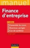 Georges Legros - Finance d'entreprise - L'essentiel du cours ; Exercices corrigés ; Cas de synthèse.