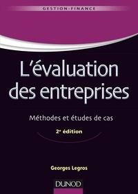Georges Legros - L'évaluation des entreprises - 2e éd. - Méthodes et études de cas.