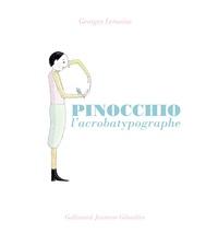 Georges Lemoine - Pinocchio l'acrobatypographe.