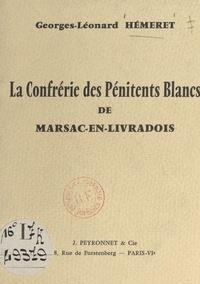 Georges-Léonard Hémeret - La confrérie des Pénitents Blancs de Marsac-en-Livradois.