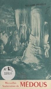 Georges Lépineux et  Alix - Merveilles souterraines de Médous.