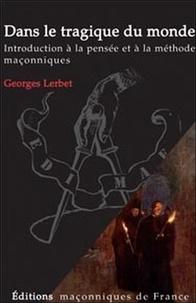 Georges Lerbet - Dans le tragique du monde.