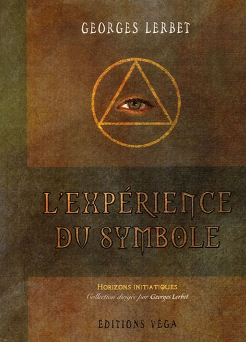 Georges Lerbet - L'Expérience du symbole.