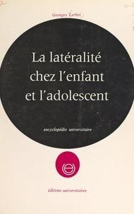 Georges Lerbet - La latéralité chez l'enfant et l'adolescent - Enfants droitiers, enfants gauchers, étude de la latéralisation.
