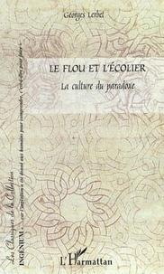 Georges Lerbet - Le flou et l'écolier - La culture du paradoxe.