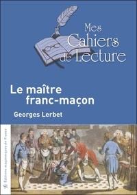 Georges Lerbet - Le maître franc-maçon.