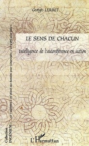 Georges Lerbet - Le sens de chacun : intelligence de l'autoréférence en action.